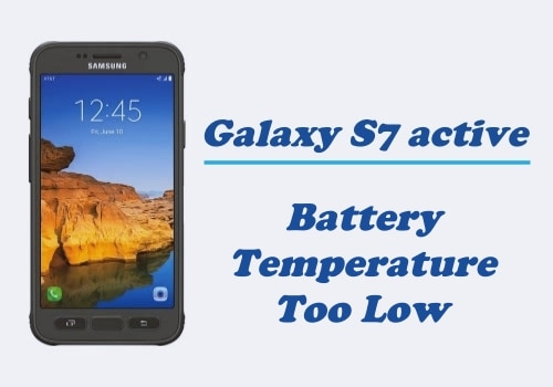 Battery Temperature Too Low on Samsung Galaxy S7 Active