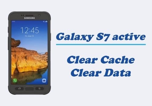 Clear Cache and Clear Data on Galaxy S7 Active