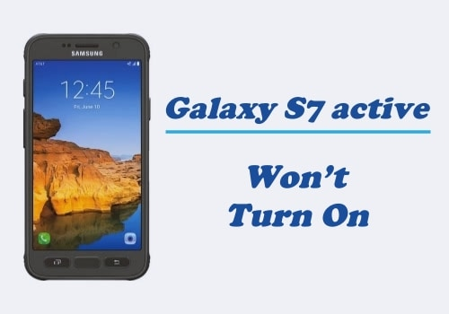 Fix Samsung Galaxy S7 Active that Won't Turn On