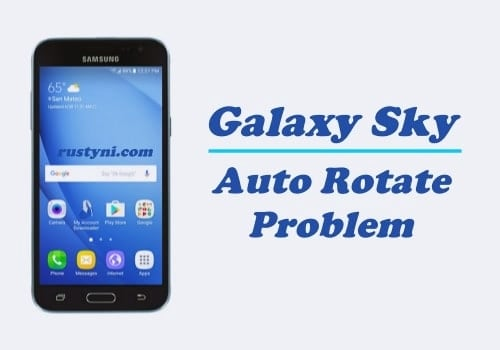 How to Fix Samsung Galaxy Sky Screen Won't Auto Rotate