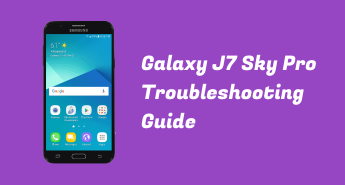 Galaxy J7 Sky Pro Troubleshooting