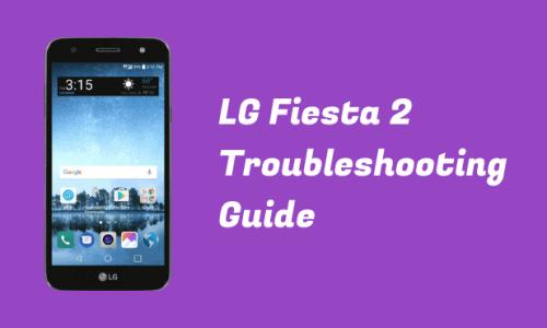 LG Fiesta 2 Troubleshooting