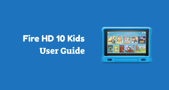 Amazon Fire HD 10 Kids User Guide