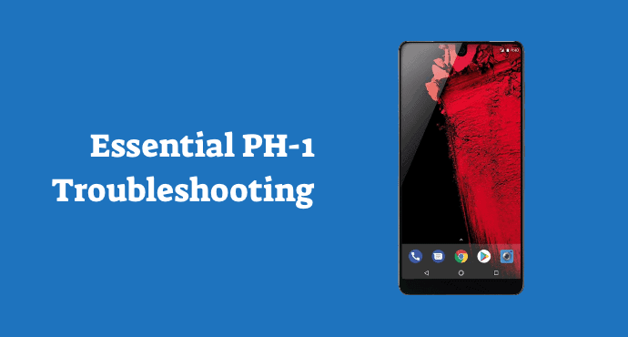 Essential Phone PH1 Troubleshooting