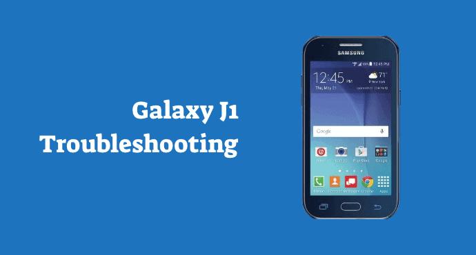 Galaxy J1 Troubleshooting