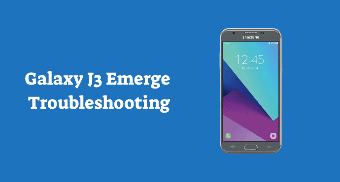 Galaxy J3 Emerge Troubleshooting