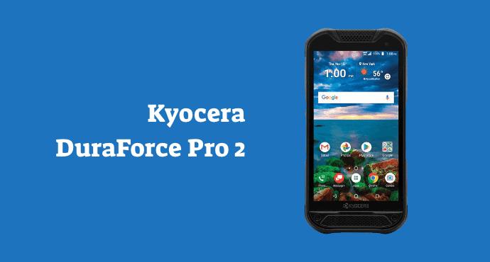 Kyocera DuraForce Pro 2 Troubleshooting