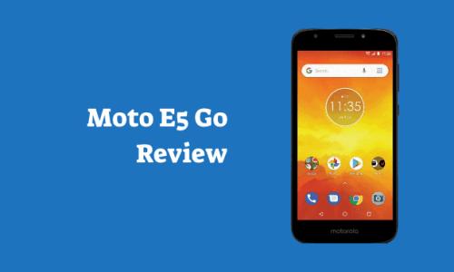Moto E5 Go Review