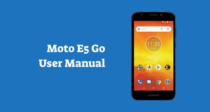 Moto E5 Go User Manual