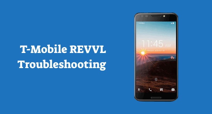 Tmobile Revvl Troubleshooting