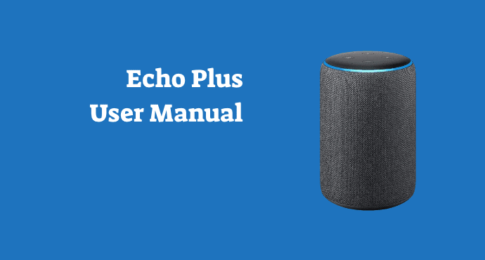 Amazon Echo Plus User Manual