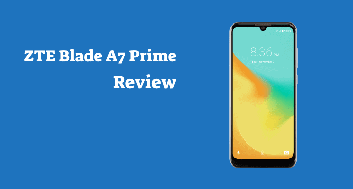 ZTE Blade A7 Prime Review