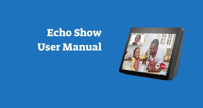Amazon Echo Show User Manual