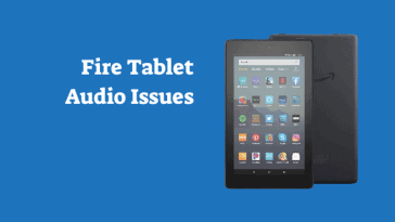 Amazon Fire Tablet Audio Issues