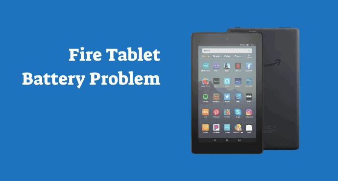Amazon Fire Tablet Battery Problem