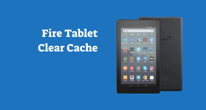 Amazon Fire Tablet Clear Cache