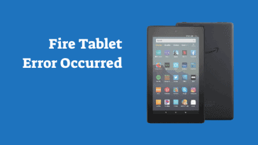 Amazon Fire Tablet Internal Error Occorred
