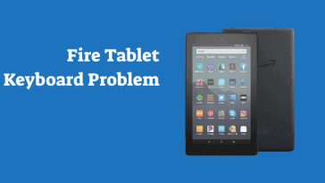 Amazon Fire Tablet Keyboard Problem
