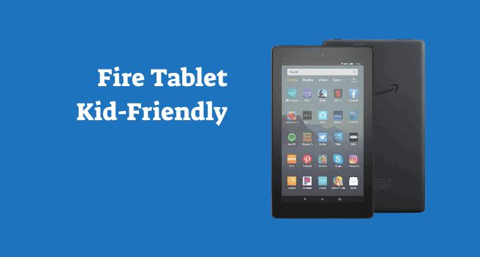 Amazon Fire Tablet Kid Friendly