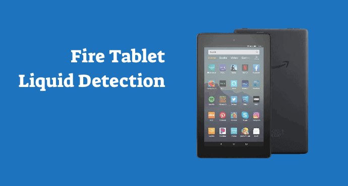 Amazon Fire Tablet Liquid Detection Issues