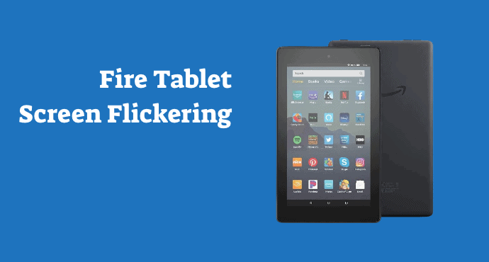Amazon Fire Tablet Screen Flickering